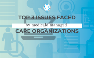 Top 3 Issues Faced by Medicaid Managed Care Organizations