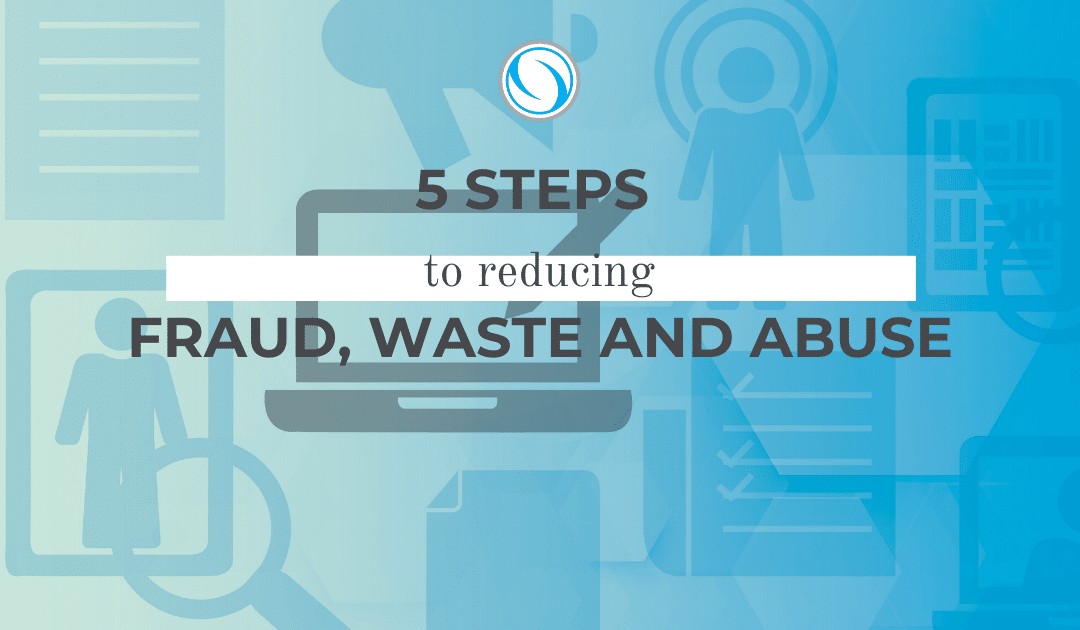 5 steps to reducing fraud waste and abuse