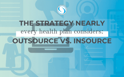 The Strategy Nearly Every Health Plan Considers: Outsource vs. Insource