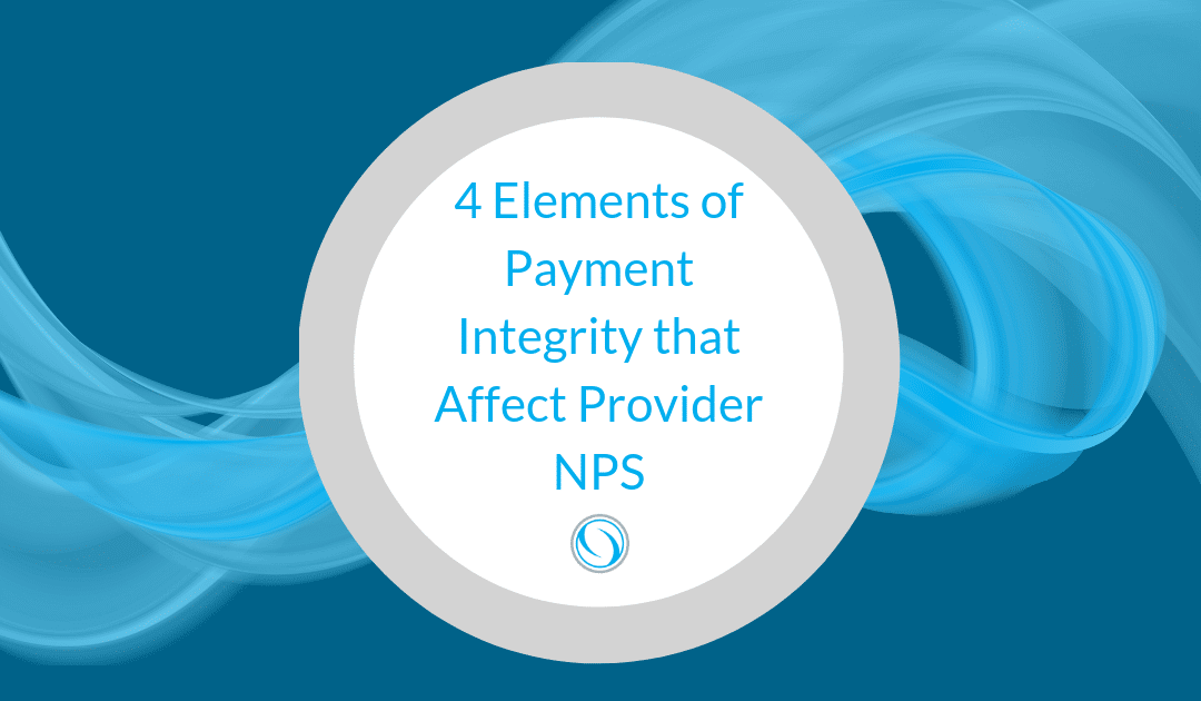 4 Elements of Payment Integrity that Affect Provider NPS
