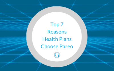Top 7 Reasons Health Plans Choose Pareo