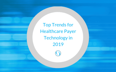 Top Trends for Healthcare Payer Technology in 2019
