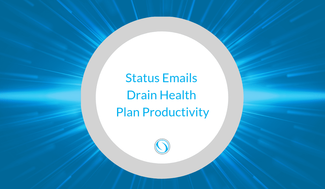 Status Emails Drain Health Plan Productivity