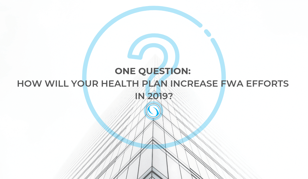 One Question: How will your health plan increase FWA efforts in 2019?