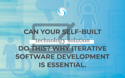 Can your self-built technology solution do this? Why iterative software development is essential.
