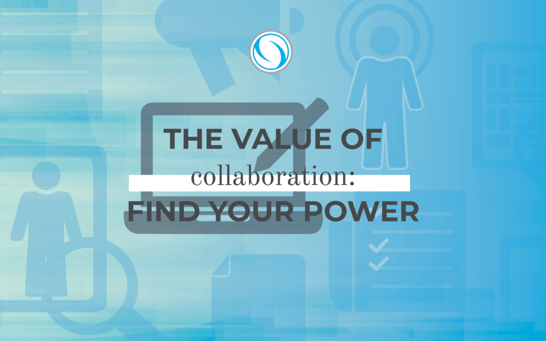 The Value of Collaboration: Find Your Power