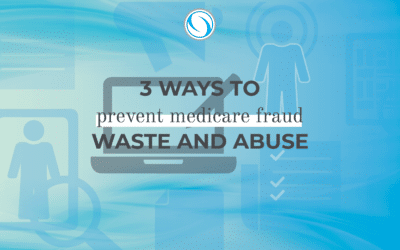 3 Ways to Prevent Medicare Fraud Waste and Abuse