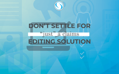 "Don't Settle for ""Just"" A Claims Editing Solution"
