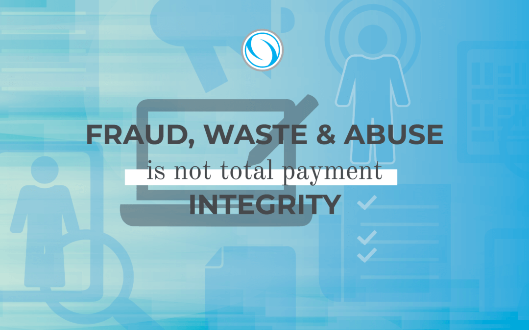 fraud waste and abuse not payment integrity