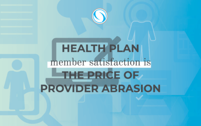 Health Plan Member Satisfaction is the Price of Provider Abrasion