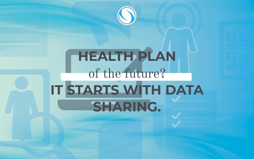 Health plan of the future? It starts with data sharing.