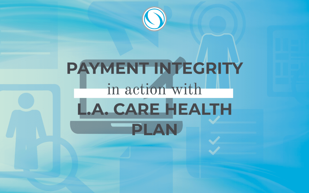 Payment Integrity in Action with L.A. Care Health Plan