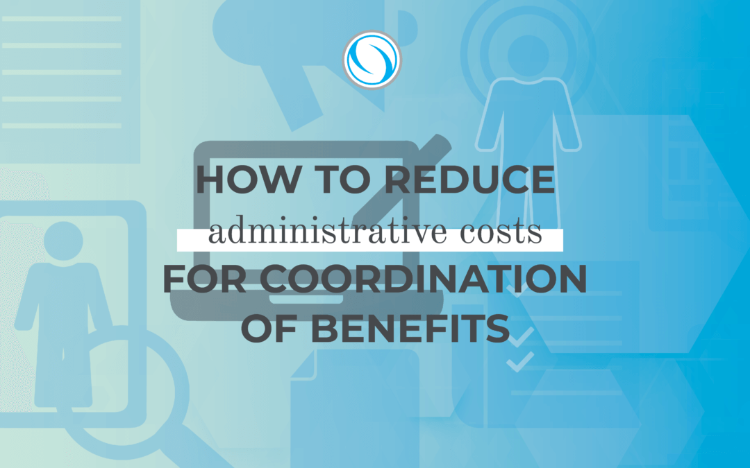 How to Reduce Administrative Costs for Coordination of Benefits