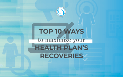 Top 10 Ways to Maximize Your Health Plan's Recoveries