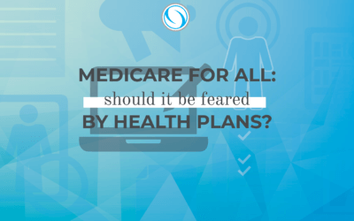 Medicare for All: Should It Be Feared by Health Plans?