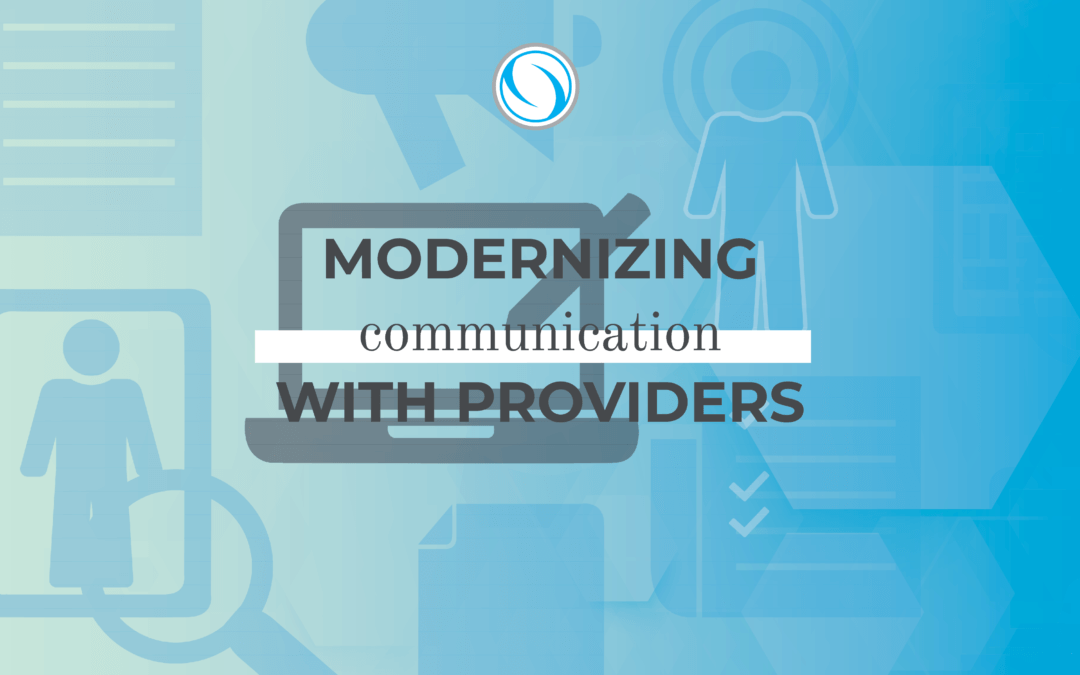 Modernizing communication with providers