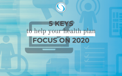 5 Keys to Help Your Health Plan Focus on 2020