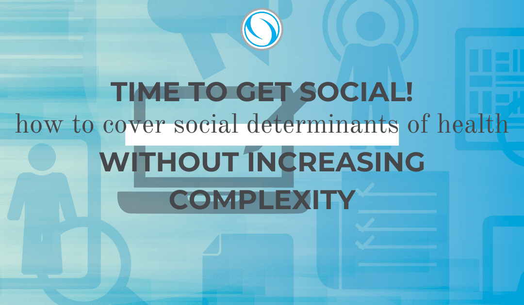 Time to get social! How to cover social determinants of health without increasing complexity