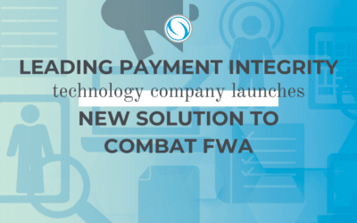 Press Release: Leading Payment Integrity Technology Company Launches New Solution to Combat FWA