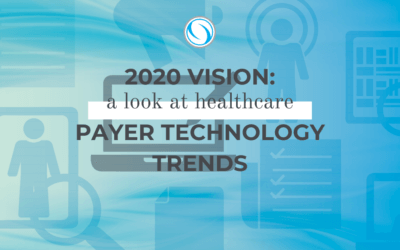2020 Vision: A look at Healthcare Payer Technology Trends
