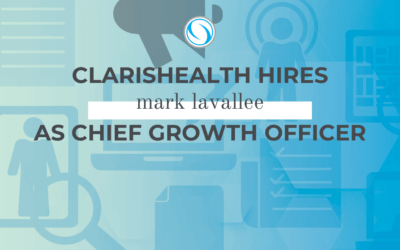 ClarisHealth Hires Mark Lavallee as Chief Growth Officer
