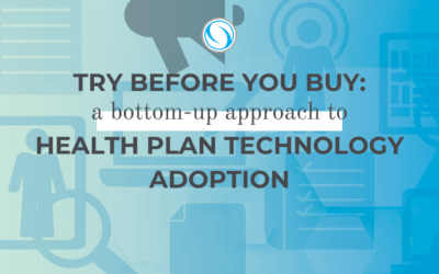 Try Before You Buy: A bottom-up approach to health plan technology adoption