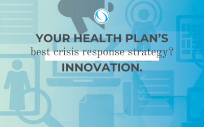 Your health plan's best crisis response strategy? Innovation.