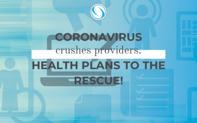 Coronavirus Crushes Providers. Health Plans to the Rescue!