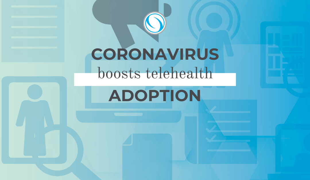 Coronavirus Boosts Telehealth Adoption