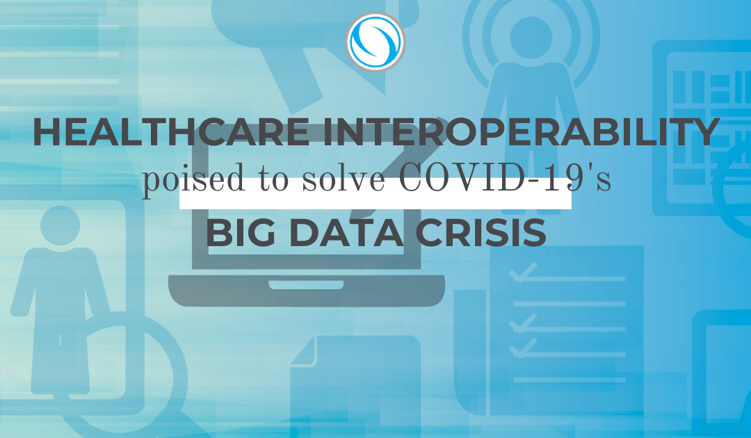 Healthcare Interoperability Poised to Solve COVID-19's Big Data Crisis