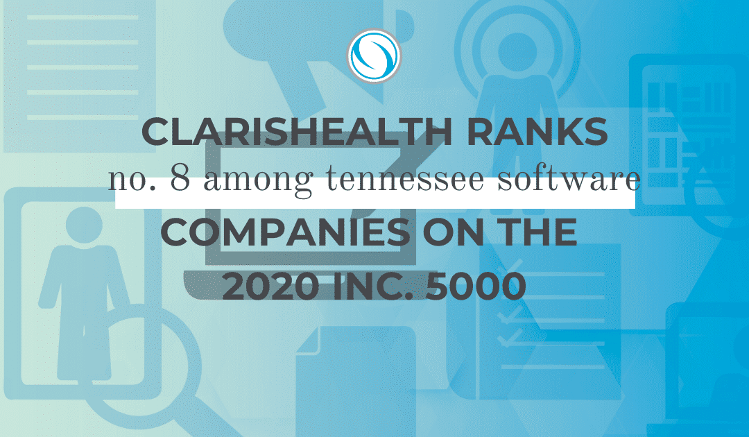 ClarisHealth Ranks No. 8 Among Tennessee Software Companies on the 2020 Inc. 5000