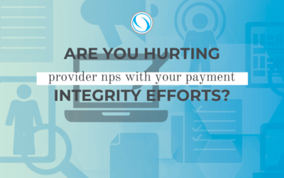 Are You Hurting Provider NPS with Your Payment Integrity Efforts?