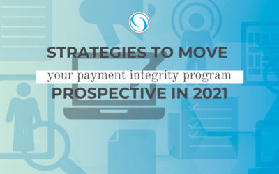 Strategies to Move Your Payment Integrity Program Prospective in 2021
