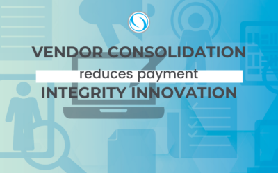 Vendor Consolidation Reduces Payment Integrity Innovation